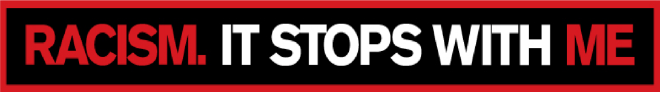 Racism. It Stops With Me campaign banner
