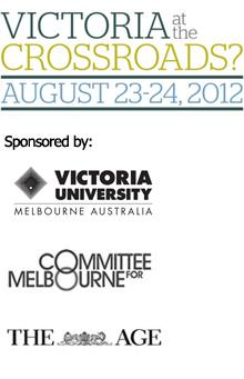 Victoria at the Crossroads? August 23-24, 2012. Sponsored by: Victoria University (logo), Committee for Melbourne (logo), The Age (logo).