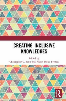 Creating inclusive knowledges (book cover) - edited by Christopher C. Sonn and Alison Baker-Lewton