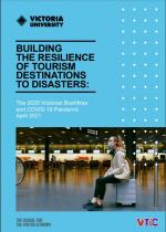 Report cover & link: Building the resilience of Tourism Destinations to Disasters: The 2020 Victorian Bushfires & covid-19 pandemic April 2021; the School for the Visitor Economy, Victoria University